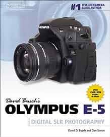 amazon com david busch s olympus e 5 guide to digital slr rh amazon com For Olympus Camera White Balance olympus pen e5 manual