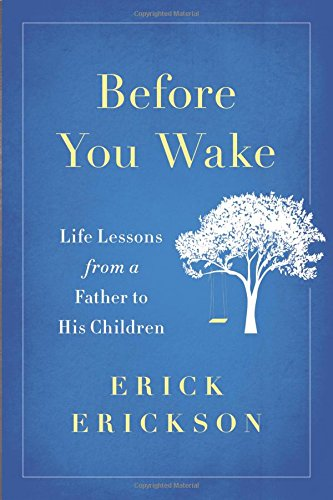 Cover of Before You Wake: Life Lessons from a Father to His Children