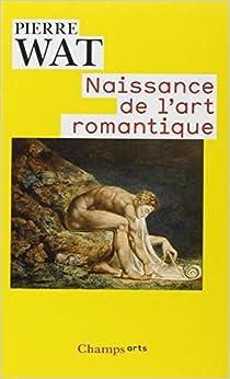 Naissance de lart romantique : Peinture et théorie de limitation en Allemagne et en Angleterre