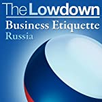 The Lowdown: Business Etiquette - Russia | Charles McCall,Slava Katamidze