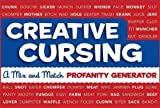 img - for Creative Cursing: A Mix 'n' Match Profanity Generator book / textbook / text book