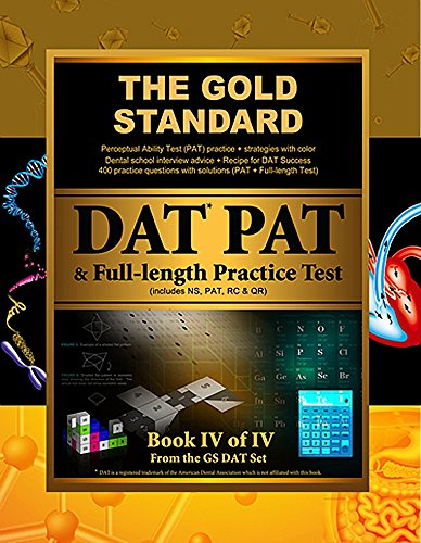 4: Gold Standard Introduction to the DAT, Perceptual Ability Test (PAT) Practice and Full-length Exam (Dental Admission Test)