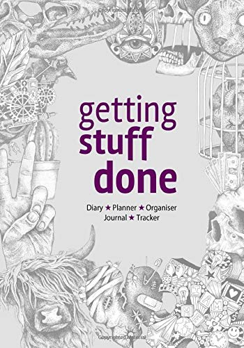 Getting Stuff Done   Diary Planner Organiser Journal And Tracker.  Weekly Monthly And Yearly Blank Date Planner   Organiser   Journal With ... Pages. Tattoo Style Illustrations. 7' X 10'