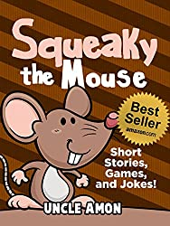 Books for Kids: Squeaky the Mouse (Bedtime Stories For Kids Ages 3-10): Kids Books - Bedtime Stories For Kids - Children's Books (Fun Time Series for Beginning Readers) (English Edition)