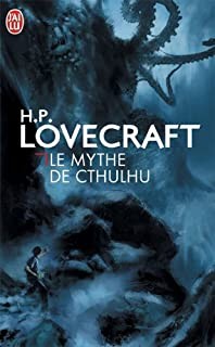 Le mythe de Cthulhu, Lovecraft, Howard Phillips