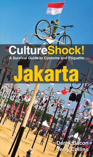 CultureShock! Jakarta: A Survival Guide to Customs and Etiquette