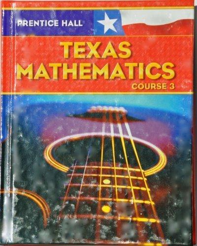 Prentice Hall Mathematics: Texas Edition Course 3