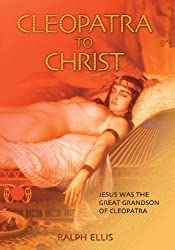Cleopatra to Christ (The King Jesus Trilogy Book 1) (English Edition)