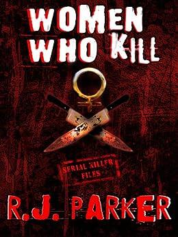Women Who Kill by [Parker, RJ]