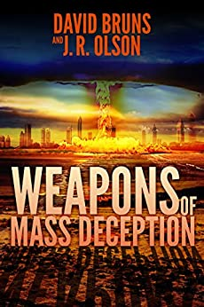 Weapons of Mass Deception (The WMD Files Book 1) by [Bruns, David, Olson, J.R.]