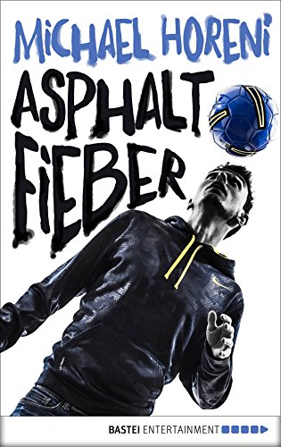 Asphaltfieber (German Edition) (Boateng Deutschland)