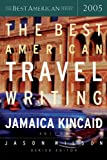 The Best American Travel Writing 2005, , 061836952X