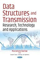 Data Structures and Transmission: Research, Technology and Applications Front Cover