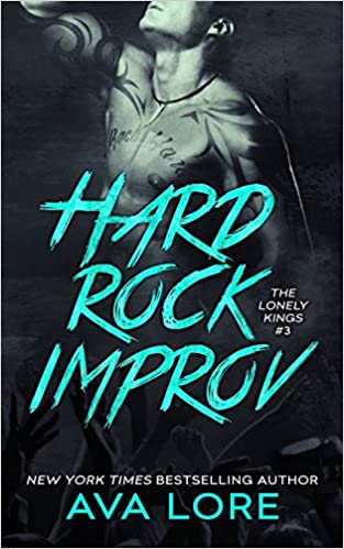 Hard Rock Improv (The Lonely Kings, #3) (Volume 3)