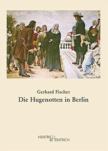 Die Hugenotten in Berlin