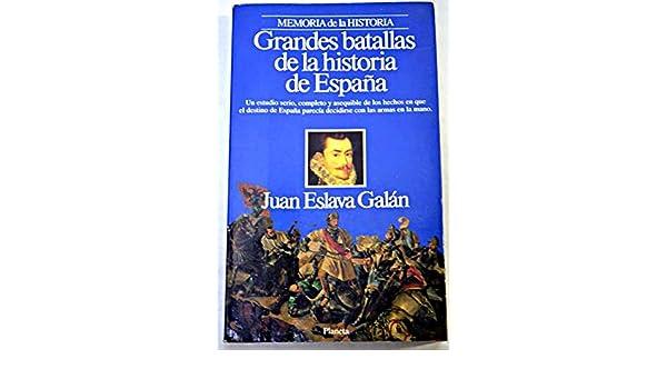 Grandes batallas de la historia deespaña Memoria de la historia ...
