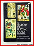 History of Playing Cards and a Bibliography of Cards and Gaming, Catherine P. Hargrave, 048621544X