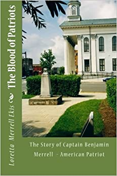 Book The Blood of Patriots: The Story of Captain Benjamin Merrell American Patriot by Loretta Merrell Ekis (2014-01-21)
