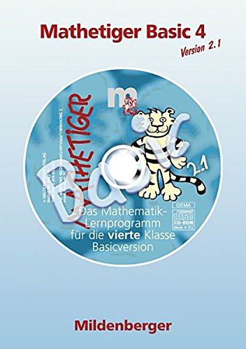Mathetiger Basic 4, Version 2.1, CD-ROM: mit 6 Übungen aus CD-ROM Mathetiger 3/4 Homeversion