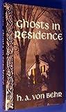 Ghosts in Residence, Hans A. Von Behr, 0932052487