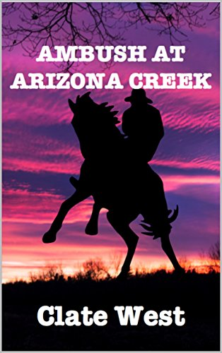 ambush-at-arizona-creek-bloodshed-in-the-west-series-book-9