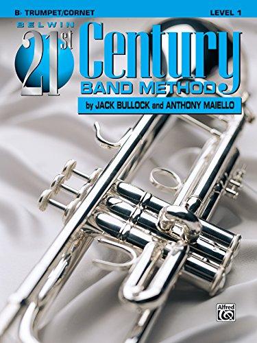 (Belwin 21st Century Band Method, Level 1: B-flat Trumpet/Cornet)