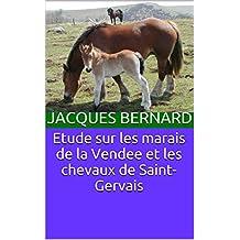 Etude sur les marais de la Vendee et les chevaux de Saint-Gervais (French Edition)