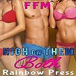 High on Them Both: Lady on Lady on Man, Book 1    Rainbow Press
