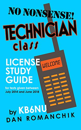 The No-Nonsense Technician Class License Study Guide : For t