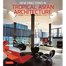 New Directions in Tropical Asian Architecture: India, Indonesia, Malaysia, Singapore, Sri Lanka, Thailand