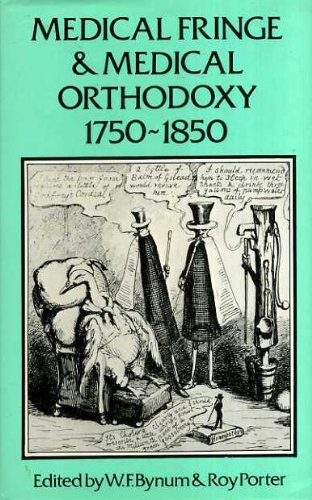 Medical Fringe & Medical Orthodoxy, 1750-1850 (Wellcome Institute Series in the History of Medicine)