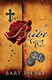 img - for The Bribe of Great Price by Bart Pierce (2007-12-01) book / textbook / text book