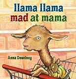 Llama Llama Mad at Mama, Anna Dewdney, 0545159334