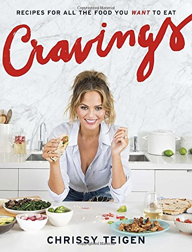 Cravings: Recipes for All the Food You Want to Eat by Chrissy Teigen, Adeena Sussman