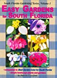 Easy Gardens for South Florida (South Florida Gardening)