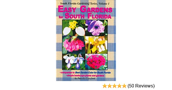 Easy Gardens For South Florida (South Florida Gardening): Pamela Crawford:  0807358000016: Amazon.com: Books