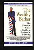 The Wealthy Barber : Everyone's Common-Sense Guide to Becoming Financially Independent
