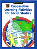 Cooperative Learning Activities for the Social Studies Curriculum, Grace Jasmine and Julia Jasmine, 1557346542