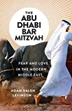 Image of The Abu Dhabi Bar Mitzvah: Fear and Love in the Modern Middle East