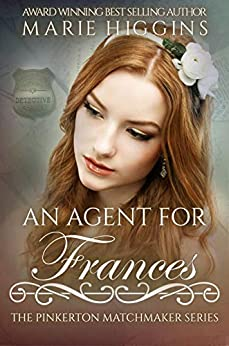 An Agent for Frances (The Pinkerton Matchmaker Book 41) by [Higgins, Marie]