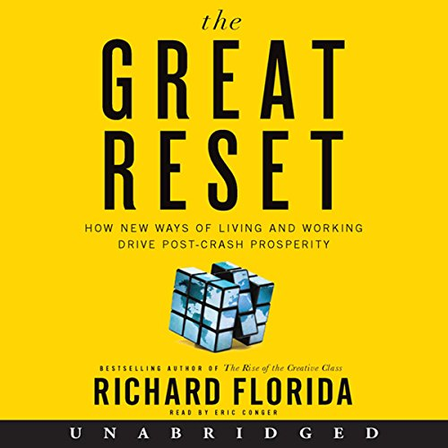 The Great Reset: How New Ways of Living and Working Drive Post-Crash Prosperity by HarperAudio