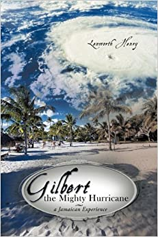 Gilbert the Mighty Hurricane: A Jamaican Experience