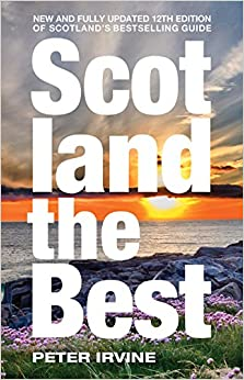 Scotland The Best: New And Fully Updated 12th Edition Of Scotland's Bestselling Guide por Peter Irvine epub