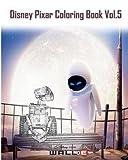 Wall E: Disney Pixar Coloring Book Vol.5