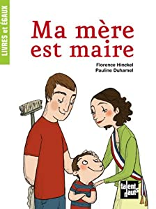 vignette de 'Ma mère est maire (Florence Hinckel)'