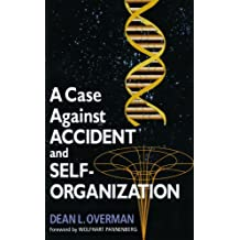 A Case Against Accident and Self-Organization