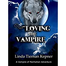 Loving the Vampire (The Vampire of Manhattan Book 1)