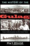 The History of the Gulag: From Collectivization to the Great Terror (Annals of Communism Series)