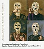 From Non-Conformism to Feminisms : Russian Women Artists from the Kolodzei Art Foundation, Natalia Kolodzei, 0975482998
