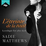 l ?treinte de la nuit la trilogie fire after dark 1